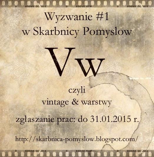 http://skarbnica-pomyslow.blogspot.com/2015/01/wyzwanie-1-vw-vintage-i-warstwy.html