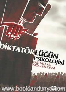 Fathali M. Moghaddam - Diktatörlüğün Psikolojisi