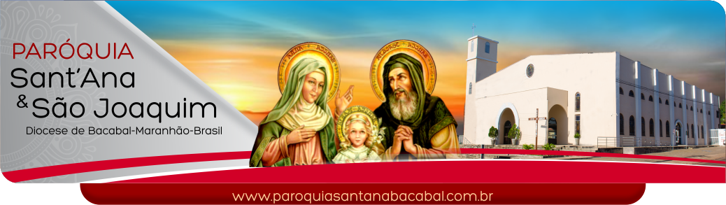 Paróquia Sant'Ana e São Joaquim / Diocese de Bacabal-MA