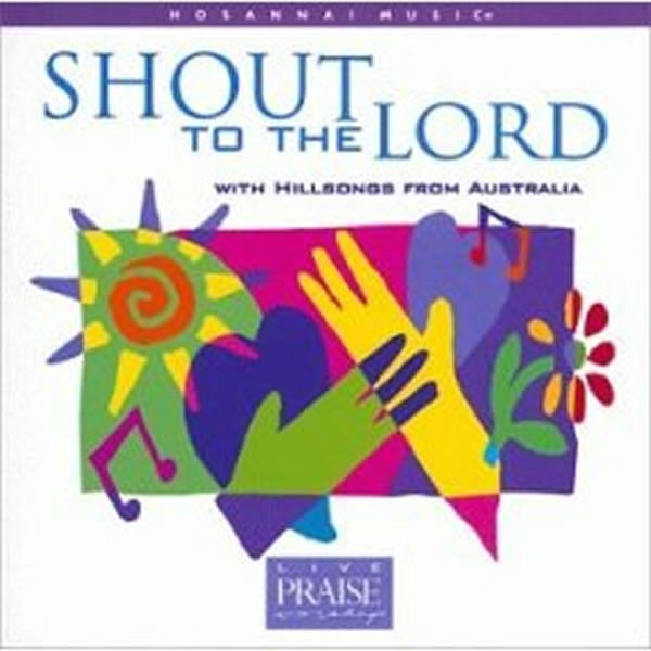 Shout to the Lord (album) mp3 download | Damahahsar Christian Resources