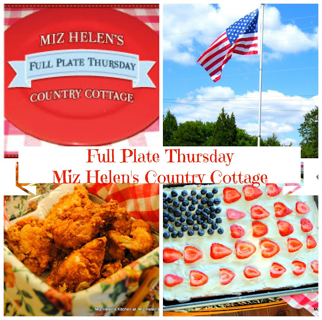 Full Plate Thursday, 386 at Miz Helen's Country Cottage