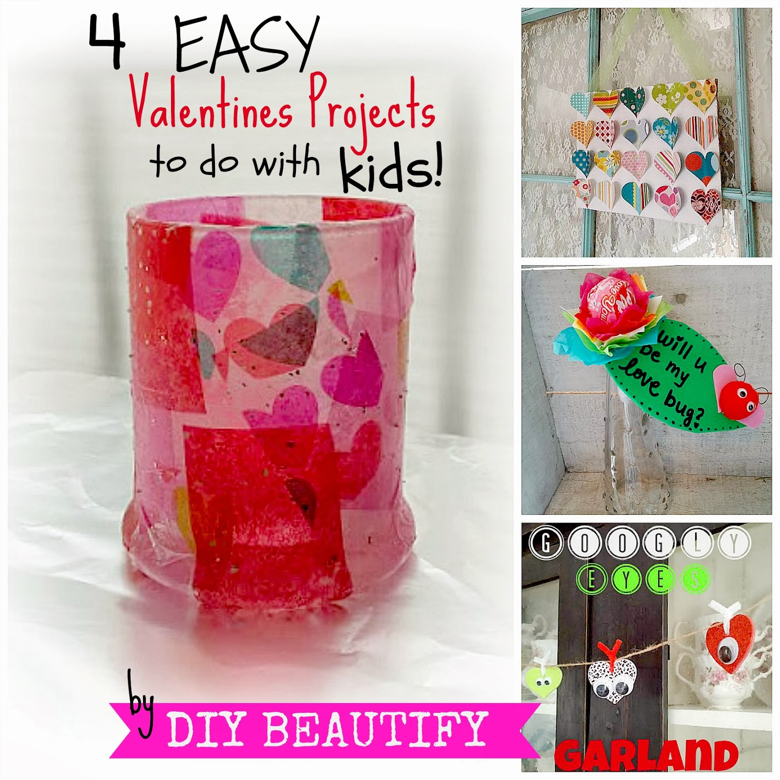 4 Fabulous Valentines Projects to do with Kids www.diybeautify.com
