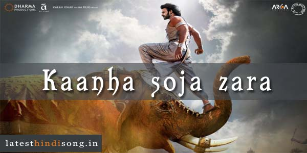 Kaanha-soja-zara-Hindi-Lyrics-Baahubali 2