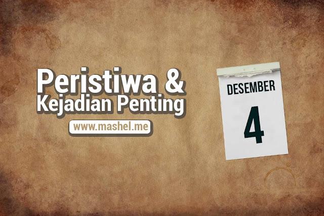 Peristiwa dan Kejadian Penting Tanggal 4 Desember