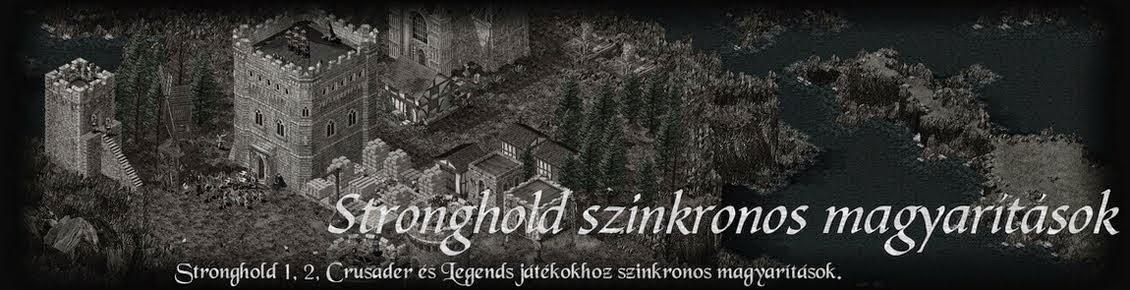 Stronghold szinkronos magyarítás