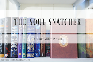 http://scattered-scribblings.blogspot.com/2018/02/the-soul-snatcher-short-story-by-true.html