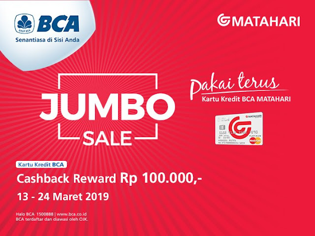 #BankBCA - #Promo Jumbo Sale Caschback Reward BCA Hingga 100K di Matahari (s.d 24 Maret 2019)