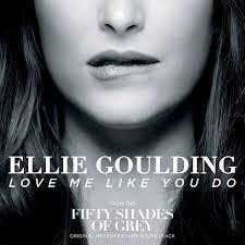 Ellie Goulding Ost The Fifty Shades of Grey Love Me Like You Do Movie Lyrics