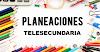 Planeaciones Telesecundaria para todos los grados