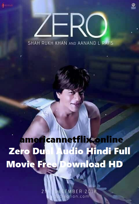 Zero Full Movie Free Download Hd Tech News Phones Smartphones