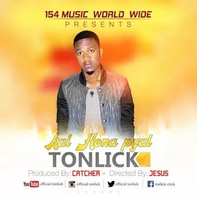 Download Video   Tonlick - Kal Hona Pyar