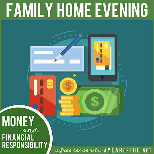Lds Quotes On Family Home Evening: A Year Of FHE: Year 02 / Lesson 47: Financial Responsibility