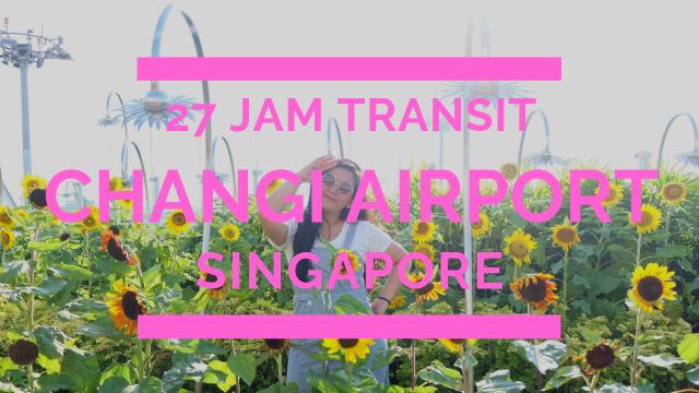 transit 27 jam di singapore