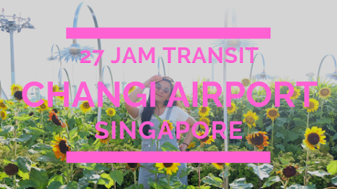A Journey to India – Transit 27 Jam di Changi Airport Singapura