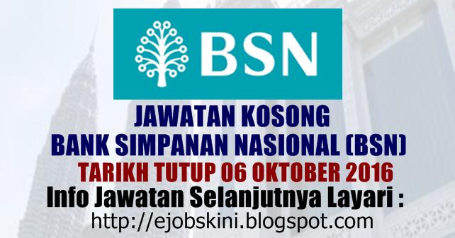 Jawatan Kosong Bank Simpanan Nasional (BSN) - 06 Oktober 2016