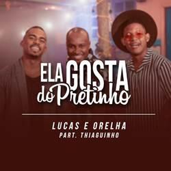 Baixar Música Ela Gosta Do Pretinho – Lucas e Orelha e Thiaguinho Mp3
