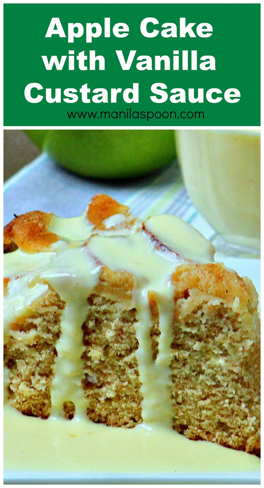 This scrumptious Apple Cake is moist and flavorful while the custard sauce is simply divine! | manilaspoon.com