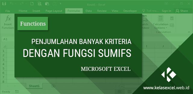 Fungsi/Rumus SUMIFS, Cara Penjumlahan Banyak Kriteria Pada Microsoft Excel