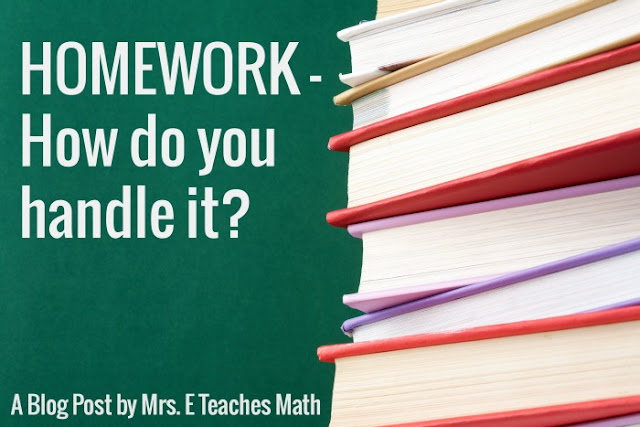 Homework - How do you handle it?   mrseteachesmath.blogspot.com