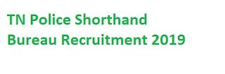TN Police Shorthand Bureau Recruitment 2019-at www.tnpolice.gov.in 37 Junior Reporter Vacancies | Application Form