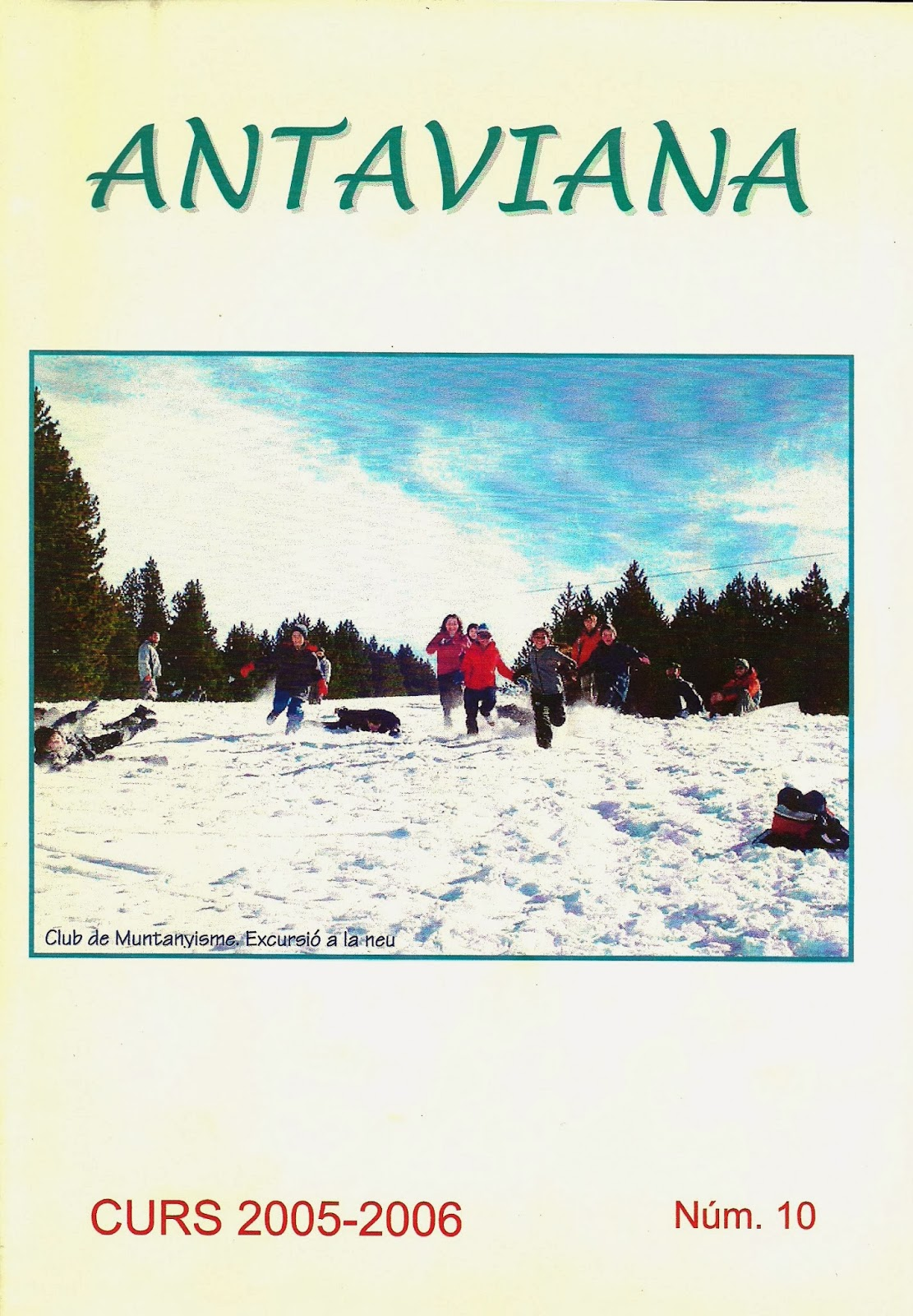 http://issuu.com/blocsdantaviana/docs/revista_antaviana_n___10__2005-2006