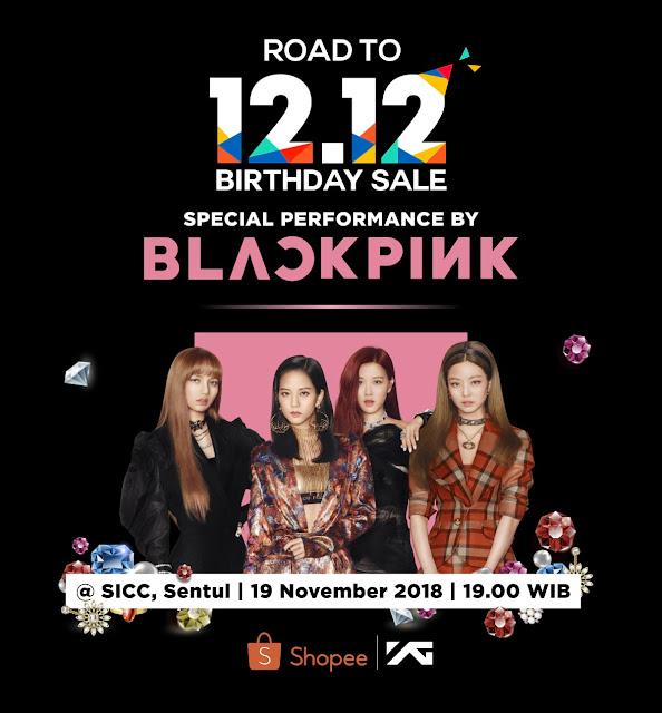 "Datang Yuk Ke Acara Shopee Road to 12.12 Birthday Sale, Spesial Performance ""Blackpink"""