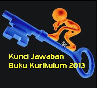 Kunci Jawaban Buku Kurikulum 2013