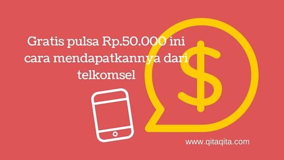 Gratis pulsa Rp.50.000 ini cara mendapatkannya dari telkomsel