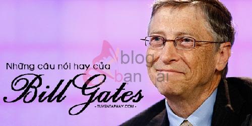 Tuyển tập 21 câu nói bất hủ nhất của Bill Gates truyền cảm hứng cho mọi người