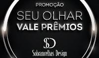 Promoção Seu Olhar vale Prêmios Sobrancelhas Design