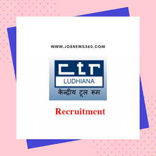 Central Tool Room Punjab Recruitment 2019 for Assistant Admin Officer, Engineer, Technical Grade & LDC