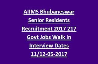 AIIMS Bhubaneswar Senior Residents Recruitment 2017 217 Govt Jobs Walk In Interview Dates 12-05-2017