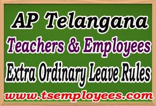 AP Telangana Extra Ordinary Leave Rules EOL Rules