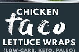 Chicken Taco Lettuce Wraps (Healthy, Low-carb, Keto)