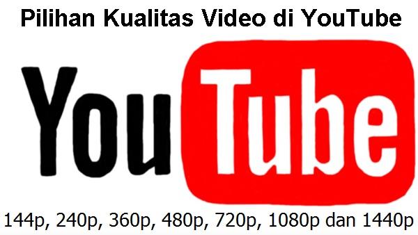 Inilah Pilihan Kualitas Video yang ada di Youtube