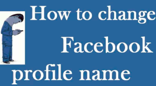 How To Change My Facebook Name