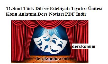 11.Sınıf Türk Dili ve Edebiyatı Tiyatro Ünitesi Konu Anlatımı,