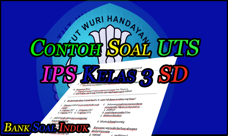Unduh Contoh Soal Latihan UTS Mata Pelajaran IPS Kelas 3 Sekolah Dasar - October 21, 2016 at 06:24PM