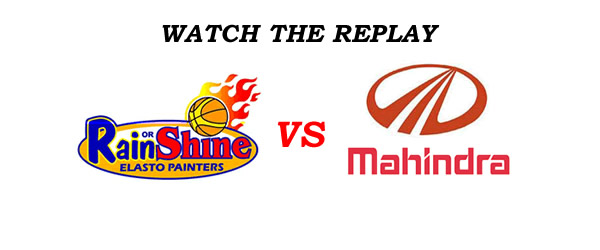 List of Replay Videos Rain or Shine vs Mahindra @ Ynares Center November 30, 2016