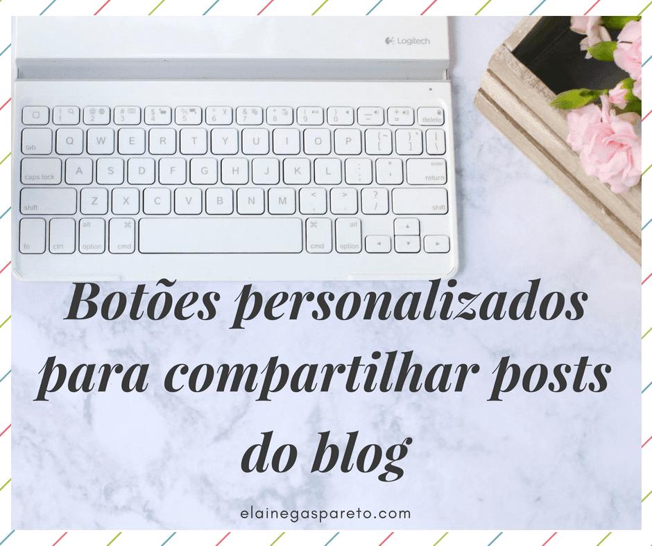 Botões personalizados para compartilhar posts do blog
