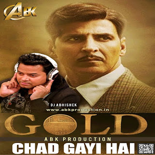 Chad Gayi Hai - Gold (Remix) ABK Production