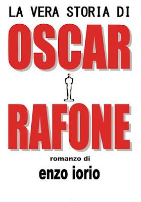 """Enzo Iorio, """"La vera storia di Oscar Rafone"""", romanzo."""