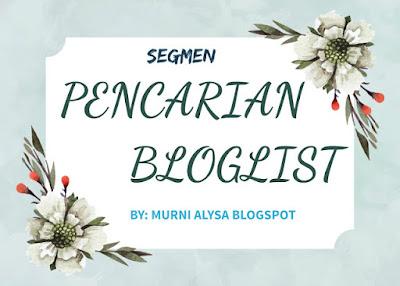 http://murnialysa.blogspot.com/2016/11/segmen-pencarian-bloglist-by-murni-alysa.html