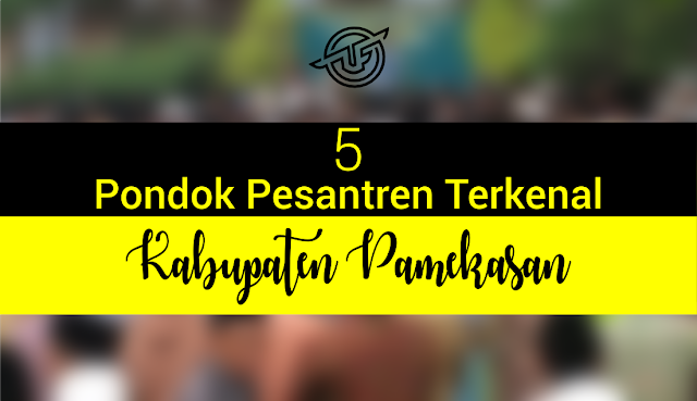 5 Pondok Pesantren Terkenal di Kabupaten Pamekasan | Umar Fadil