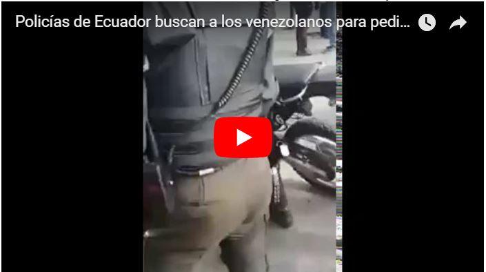 Policías del Ecuador acosan a cualquier venezolano que ve para pedirle los papeles