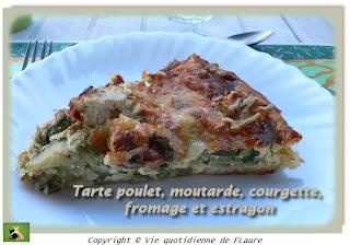Vie quotidienne de FLaure: Tarte poulet, moutarde, courgette, fromage et estragon