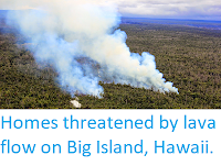 http://sciencythoughts.blogspot.co.uk/2014/09/homes-threatened-by-lava-flow-on-big.html