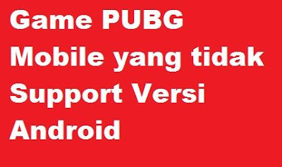 Dengan maraknya permainan game online yang digerami oleh pecinta game membuat kamu tidak  Cara Install Game PUBG Mobile yang tidak Support Versi Android kamu begini cara atasinya
