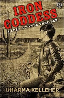 Iron Goddess: A Shea Stevens Thriller by Dharma Kelleher