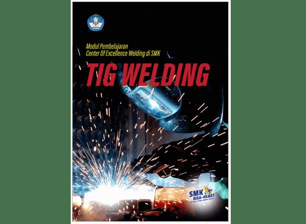 Modul Pembelajaran Center of Exellence : TIG Welding untuk SMK